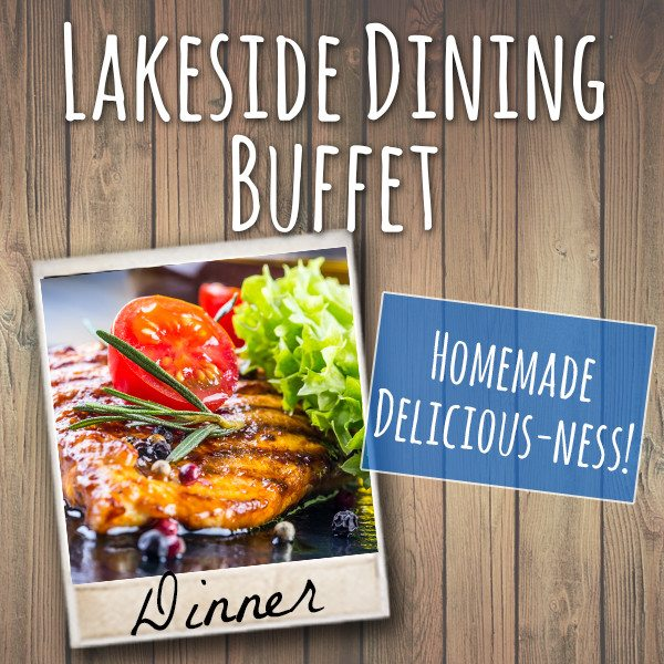 Lakeside Dining Buffet Homemade delicious Dinner