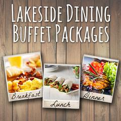Lakeside dining buffet packages breakfast lunch and dinner